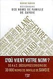 echange, troc Robert Gabion - Dictionnaire des noms de famille de Savoie : Savoie, Haute-Savoie, canton de Genève (partie)
