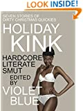 Holiday Kink: Dirty Christmas Quickies