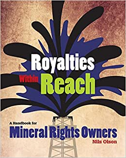 Royalties Within Reach: A Handbook For Mineral Rights Owners