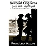 Second Chances: Love Lost, Love Found ~ Kristie Leigh Maguire