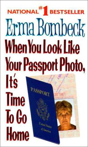 When You Look Like Your Passport Photo, It&#39;s Time to Go Home