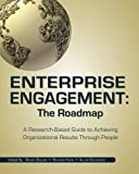 img - for Enterprise Engagement: The Roadmap: A Research-Based Guide to Achieving Organizational Results Through People book / textbook / text book