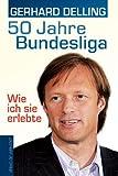 50 Jahre Bundesliga - Wie ich sie erlebte
