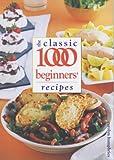 Classic 1000 Beginners Recipes