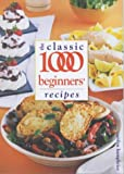 Carolyn Humphries Classic 1000 Beginners' Recipes (Classic Recipes)