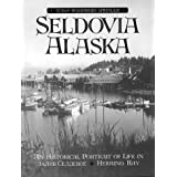 Seldovia, Alaska: An Historical Portrait of Life in Zaliv Seldevoe-Herring Bay