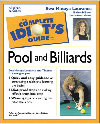 The Complete Idiot's Guide to Pool & Billiards, Ewa Mataya Laurance
