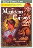 The Magicians of Caprona (Chrestomanci Books) (0613167503) by Diana Wynne Jones