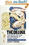 The Deluge: The Great War and the Rem...