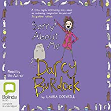 Sorry About Me: Darcy Burdock, Book 3 Audiobook by Laura Dockrill Narrated by Laura Dockrill
