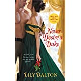 Never Desire a Duke (One Scandalous Season) ~ Lily Dalton