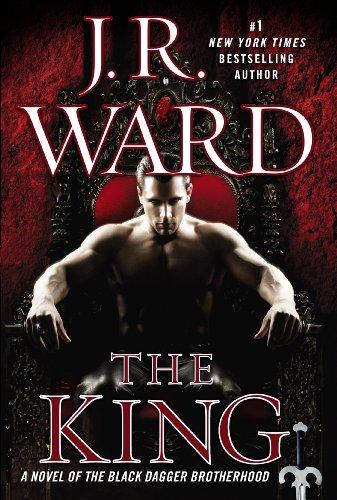 The King: A Novel of the Black Dagger Brotherhood