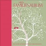 Mein Familienalbum: Ein Tagebuch für die schönsten Familienmomente - die Hochzeit der Eltern, Urlaubserinnerungen...