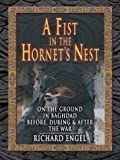 A Fist in the Hornet's Nest: On the Ground in Baghdad Before, During and After the War (Thorndike Nonfiction)