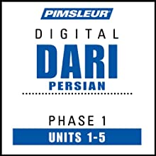Dari Persian Phase 1, Unit 01-05: Learn to Speak and Understand Dari with Pimsleur Language Programs  by Pimsleur