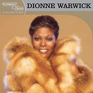 Dionne Warwick - Platinum & Gold Collection: Dionne Warwick
