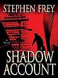 Shadow Account (0786263806) by Stephen Frey