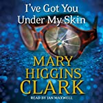 I've Got You Under My Skin | Mary Higgins Clark