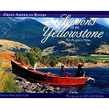 Seasons of the Yellowstone: An Angler's Year (Great American Rivers) ~ Kim Leighton