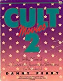 Cult Movies 2: Fifty More of the Classics, the Sleepers, the Weird, and the Wonderful (038529753X) by Peary, Danny