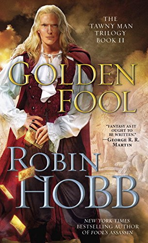 The Tawny Man 2. Golden Fool (Tawny Man Trilogy)