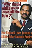 """Why Should White Guys Have All the Fun"": How Reginald Lewis Created a Billion-Dollar Business Empire"