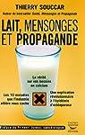 Lait, mensonges et propagande par Souccar