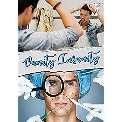 Vanity Insanity