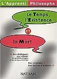 echange, troc Isabelle Million - L'Apprenti philosophe : Temps - Existence - Mort