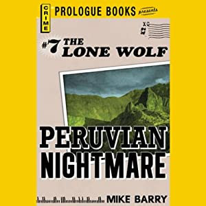 Peruvian Nightmare | [Mike Barry]