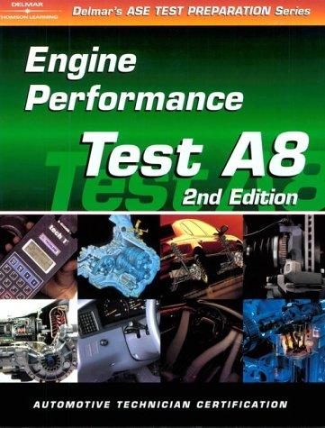 ASE Test Prep Series -- Automobile (A8): Automotive Engine Performance (ASE Test Prep: Engine Performance Test A8)
