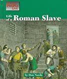 img - for Life of a Roman Slave (Way People Live) book / textbook / text book