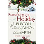 Romancing the Holiday | HelenKay Dimon,Christi Barth,Jaci Burton