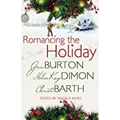 Romancing the Holiday | HelenKay Dimon, Christi Barth, Jaci Burton