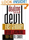 Dealing with the Devil: East Germany, DÄtente, and Ostpolitik, 1969-1973 (New Cold War History)