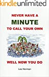 NEVER HAVE A MINUTE TO CALL YOUR OWN:...
