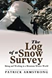 The Log of a Snow Survey: Skiing and Working in a Mountain Winter World
