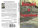 img - for Railroaded In Cooperstown book / textbook / text book