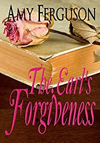 The Earl's Forgiveness: An Inspirational Romance by Amy Ferguson ebook deal