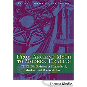 From Ancient Myth to Modern Healing: Themis: Goddess of Heart-Soul, Justice and Reconciliation