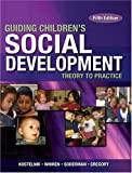 img - for ^ Guiding Children's Social Development by Kostelnik Marjorie Whiren Alice Soderman Anne Stein Laura Gregory Kara (2005-07-19) Paperback book / textbook / text book