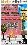Murder So Sweet (A Sweet Cove Mystery Book 2)