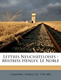 img - for Lettres Neuch teloises: Mistriss Henley, Le Noble (French Edition) book / textbook / text book