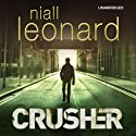 Crusher Audiobook by Niall Leonard Narrated by Daniel Weyman