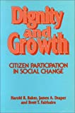 img - for Dignity and Growth: Citizen Participation in Social Change book / textbook / text book
