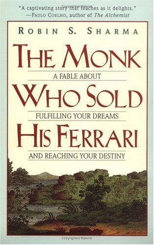 Image for The Monk Who Sold His Ferrari  A Fable About Fulfilling Your Dreams & Reaching Your Destiny