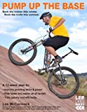Lee McCormack Pump Up the Base: Rock the trainer this winter. Rock the trails this summer.: 1 (Lee Likes Bikes training series)
