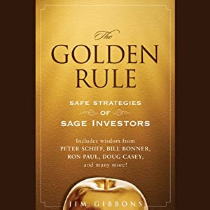 The Golden Rule: Safe Strategies of Sage Investors | [Jim Gibbons]