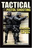 Tactical Pistol Shooting: Your Guide to Tactics That Work