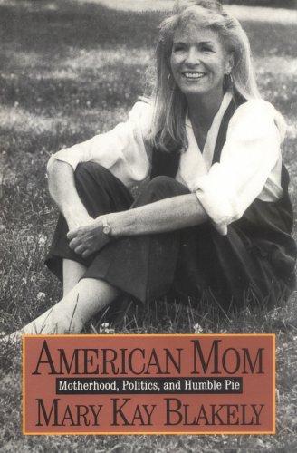 American Mom: Motherhood, Politics, and Humble Pie